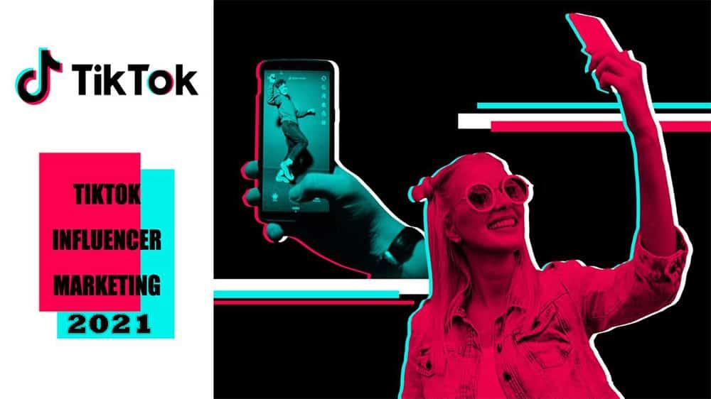 TikTok Influencer Marketing: The Power Of An Influencer