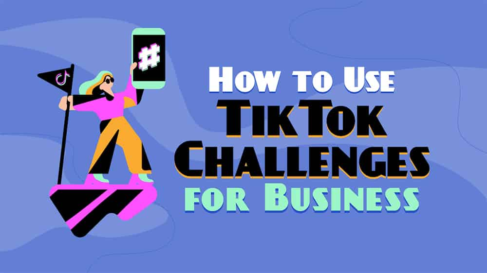 How To Use TikTok Challenges To Increase Brand Awareness