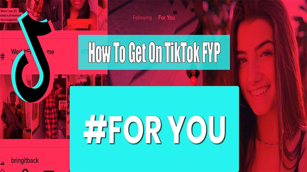 How To Get On TikTok FYP